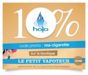 Promotion de -10% sur tous les e-liquides Halo avec le code : ma-cigarette