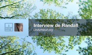 Interview de Randall, du site UnAirNeuf.org