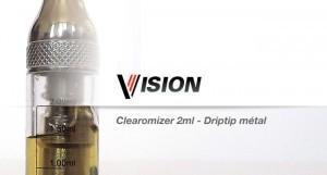 Clearomizer Vision 2ml avec son Drip Tip en métal