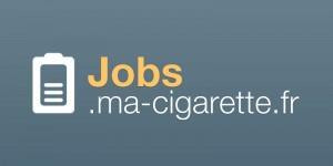 Jobs.ma-cigarette.fr : Un site annexe à ma-cigarette.fr propose désormais des offres d'emploi entièrement dédiées aux métiers de l'ecig.