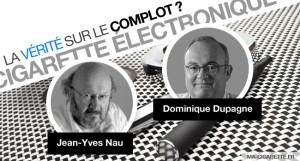 Les médecins Jean-Yves Nau et Dominique Dupagne, apportent une réflexion aiguisée sur les motivations politiques qui peuvent se cacher derrière la réglementation de la cigarette électronique.