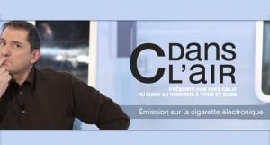 C dans l'air, l'émission présentée par Yves Calvi, a traité de la cigarette électronique mercredi 9 octobre 2013.