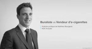 Matthieu Bourgeois (KGA Avocats) revient sur l'affaire qui oppose un buraliste de Toulouse et un vendeur d'e-cigarettes
