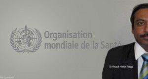 Le Dr Vinayak Mohan Prasad a joint l'Initiative pour un monde sans tabac de l'OMS en décembre 2009.