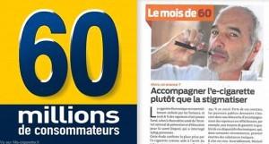 """""""Accompagner l'e-cigarette plutôt que la stigmatiser"""" à lire dans 60 millions de Consommateurs (Page 6 - avril 2015)"""