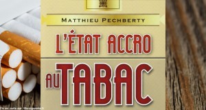 """L'Etat accro au tabac"" (Broché). Paru en octobre 2014."