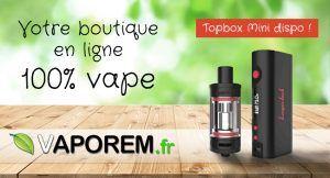 vaporem-sur-vapingpost-topbox-mini