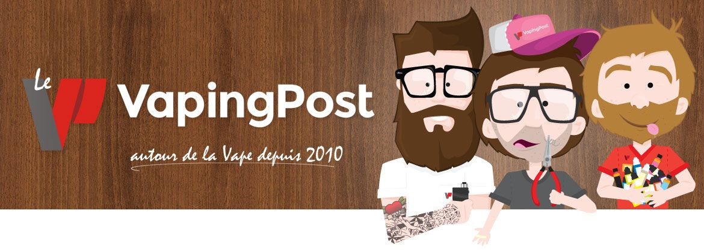 Le Vaping Post, autour de la vape depuis 2010.