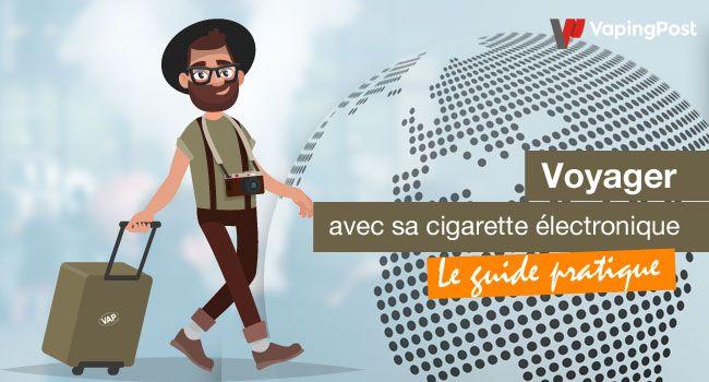 Voyager avec sa cigarette électronique : le guide