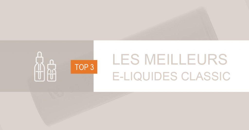 Meilleur e-liquide classic